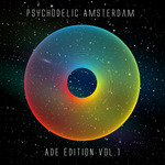 Psychodelic Amsterdam: ADE Edition Vol 1