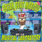 Break Beat Maboul: Musical Laboratory
