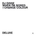 When I'm Bored I Change Colour (Deluxe)