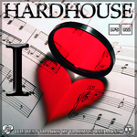 I Love Hardhouse