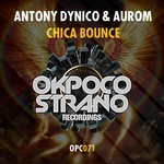 AUROM & ANTONY DYNICO - Chica Bounce (Front Cover)
