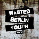 Wasted Berlin Youth Vol 5