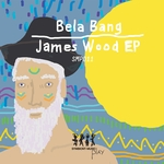 BELA BANG - James Wood EP (Front Cover)