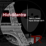 HID MANTRA - Tare It Down/Hard Street Sh t (Back Cover)