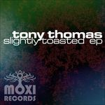 TONY THOMAS - Slightly Toasted EP (Front Cover)
