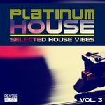 Platinum House Vol 3 - Selected House Vibes