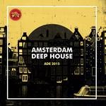 Amsterdam Deep House ADE 2015