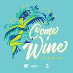 Come Wine Riddim