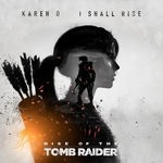 "(Soundtrack) Karen O - I Shall Rise (From ""Rise Of The Tomb Raider"") single - 2015, FLAC (tracks), lossless"