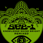 SEE-I - Knowledge Shine Bright Remixed EP 3 (Front Cover)