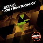 JEDMAR - Don't Think Too Much (Front Cover)