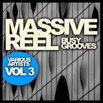 Massive Reel Vol 3: Busy Grooves