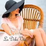 Cafa  La Dolce Vita (Lounge & Chill Experience)