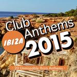 Ibiza Club Anthems 2015