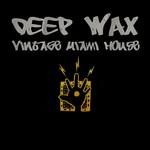 Deep Wax: Vintage Miami House Vol  1