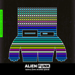 Alien Funk Vol 13 Techno From Another Planet