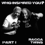 RAGGA TWINS - Who Inspired You? Pt 1 (Front Cover)