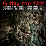 Friday The 13th: Schranz Horror Show