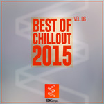 Best Of Chillout 2015 Vol 06