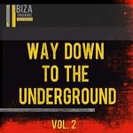 Way Down To The Underground Vol 2
