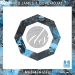 DOPEKIDJAY & ROB JAMES - Mesmerized (Front Cover)