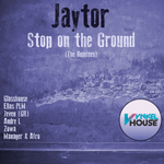 Stop On The Ground (The Remixes)