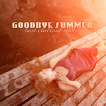 Goodbye Summer Best Chillout Songs