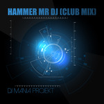 Hammer Mr DJ