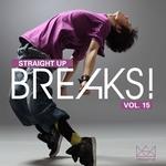 Straight Up Breaks Vol 15