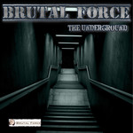 BRUTAL FORCE - The Underground (Front Cover)