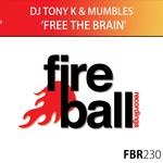 DJ TONY K & MUMBLES - Free The Brain (Front Cover)