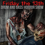 Friday The 13th: Drum & Bass Horror Show