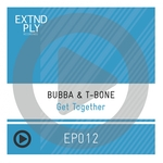 BUBBA & T-BONE - Get Together (Front Cover)