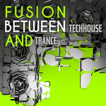 VARIOUS - Fusion Between Techhouse & Trance (Front Cover)