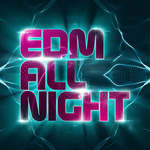 Edm All Night
