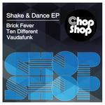 BRICK FEVER/TEN DIFFERENT/VAUDAFUNK - Shake & Dance (Front Cover)