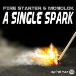 FIRE STARTER & MONOLOK - A Single Spark (Front Cover)