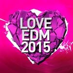 Love Edm 2015 Vol 3