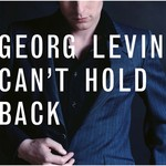 GEORG LEVIN - Can't Hold Back (Front Cover)