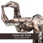 JULIAN DEL VALLE - Story Board EP (Front Cover)