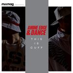 Mixmag Presents Amine Edge & Dance (unmixed Tracks)