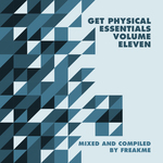 Get Physical Music presents: Essentials Vol 11 Mixed & Compiled By FreakMe (unmixed tracks)