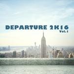 Departure 2K16 Vol 1