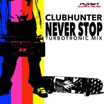 CLUBHUNTER - Never Stop (Front Cover)