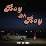 JERRY WILLIAMS - Boy Oh Boy (Front Cover)