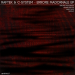 RAFTEK/C-SYSTEM - Errore Madornale EP (Front Cover)