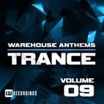 Warehouse Anthems: Trance Vol 9