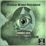 GRINDCLOCK - World Wake Records Special Edition 2015 (Front Cover)