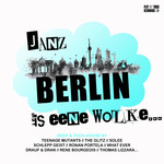 Janz Berlin Is Eene Wolke...