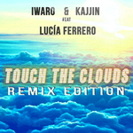 IWARO & KAJJIN feat LUCIA FERRERO - Touch The Clouds (Front Cover)